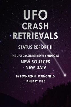 UFO crash Retrievals: The UFO Crash Retrieval Syndrome STATUS REPORT 2 by Leonard H. Stringfield
