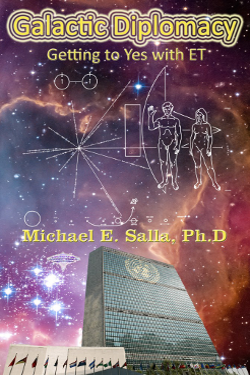 Galactic Diplomacy: Getting to Yes with ET by Michael E. Salla