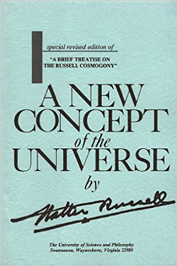 A New Concept of the Universe by Walter Russell