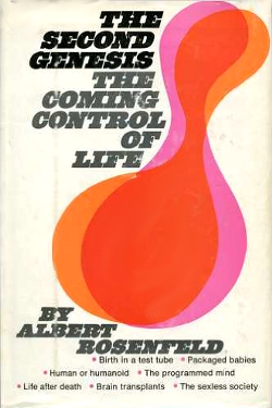 The second genesis: The coming control of life by Albert Rosenfeld