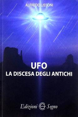 UFO. La discesa degli antichi by  Alfredo Lissoni
