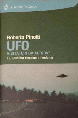 UFO: Visitatori da altrove by Roberto Pinotti