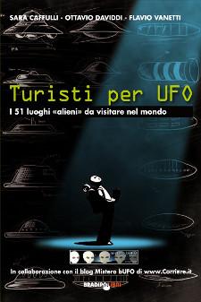 Turisti per Ufo di Sara Caffulli, Ottavio Daviddi, Flavio Vanetti