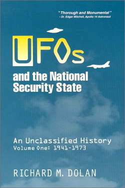 UFOs and the National Security State: An Unclassified History, Volume 1: 1941-1973 by Richard Dolan