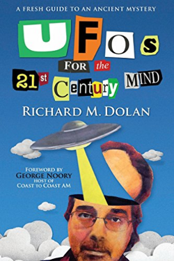 Ufos For The 21St Century Mind by Richard Dolan