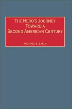 The Hero's Journey Toward a Second American Century by Michael E. Salla