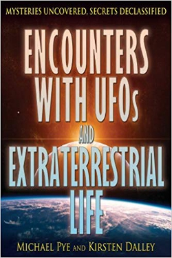 Encounters With UFOs and Extraterrestrial by Michael Pye and Kirsten Dalley
