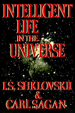 Intelligent Life in the Universe  by Carl Sagan & Iosif S. Školovskij