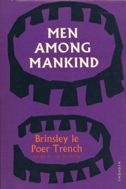 Men Among Mankind. by brinsley Poer trench