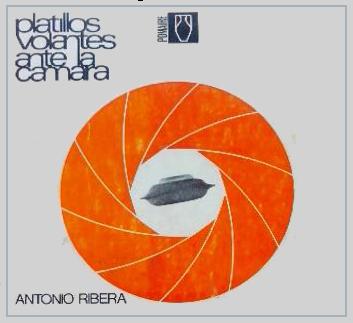 Los platillos volantes ante la cámara by Antonio Ribera