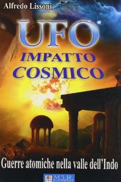 UFO Impatto cosmico - Guerre atomiche nella valle dell'Indo by Alfredo Lissoni