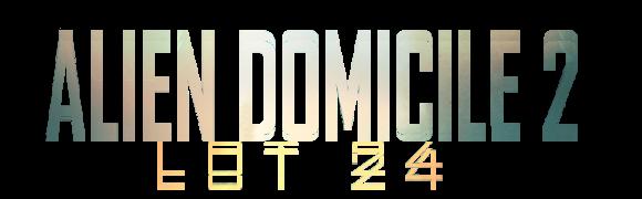 Alien domicile 2 LOT 24