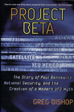 Project Beta: The Story of Paul Bennewitz, National Security, and the Creation of a Modern UFO Myth by Greg Bishop