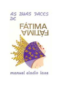 As Duas Faces de Fátima by Manuel Eládio Laxe