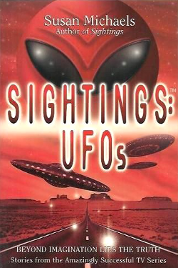 Sightings: UFOs by Susan Michaels