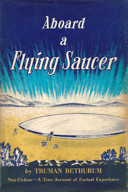 Aboard a Flying Saucer by Truman Bethurum