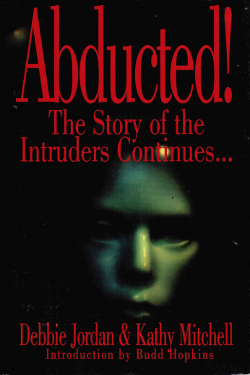 ABDUCTED! - The Story of the Intruders Continues by Debbie Jordan, & Kathy Mitchell