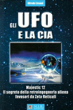 Gli UFO e la CIA by  Alfredo Lissoni