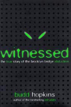 Witnessed: True Story of the Brooklyn Bridge Abduction by Budd Hopkins