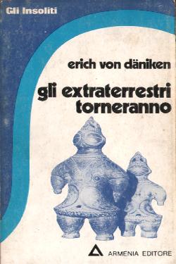 Gli extraterrestri torneranno by Erich von Däniken