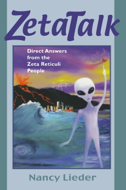 Zetatalk: Direct Answers from the Zeta Reticuli People by Nancy Lieder