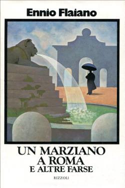 Un marziano a Roma e altre farse by Ennio Flaiano