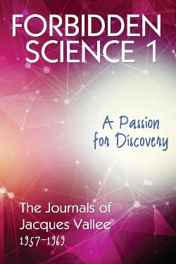 Forbidden science vol.1 : A passion for discovery - Journal 1957-1969 by Jacques Fabrice Vallée