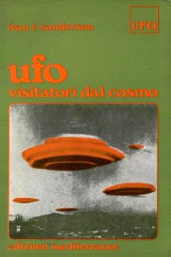Visitatori dal cosmo by Ivan T. Sanderson