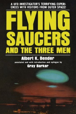 Flying Saucers and the Three Men by Albert K. Bender - Gray Barker