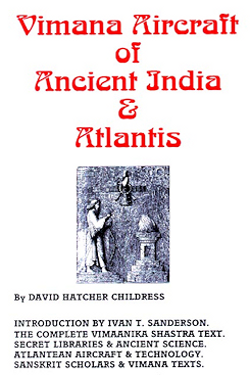 Vimana Aircraft of Ancient India & Atlantis by David Hatcher Childress