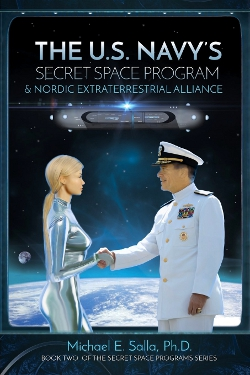 The US Navy's Secret Space Program and Nordic Extraterrestrial Alliance (Volume 2) by Michael E Salla