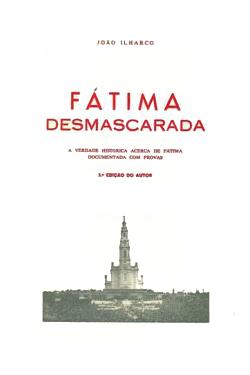 Fátima Desmascarada by João Ilharco