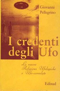 I credenti degli UFO by Giovanni Pellegrino