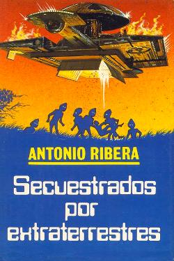 Secuestrados por extraterrestres by Antonio Ribera