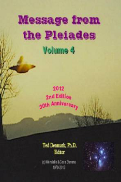 Message from the Pleiades, Volume 4 by Ted Denmark Ph.D.