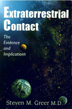 Extraterrestrial Contact: The Evidence and Implications by Steven Greer