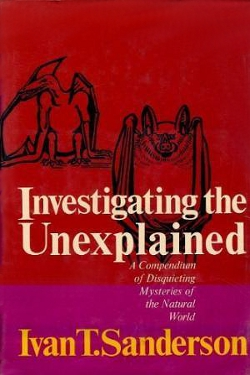 Investigating the Unexplained by Ivan T. Sanderson