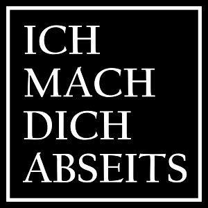 Dieses quadratische BALLacker-dÜsign von Thorsten Hülsberg zeigt in weiß auf schwarz mit weißem Rahmen ICH MACH DICH ABSEITS.