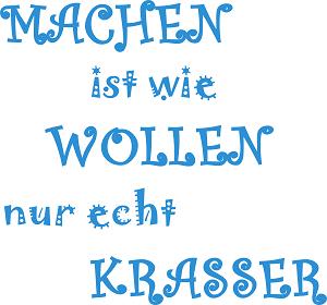 Dieses FUNbox-dÜsign von Thorsten Hülsberg zeigt in blau mit zwei unterschiedlichen Schrifttypen auf fünf Zeilen: Machen ist wie wollen nur echt krasser.