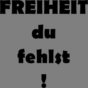 Hier sieht man auf taubengrauem Untergrund das FAIRschreiben-dÜsign FREIHEIT du fehlst! von Thorsten Hülsberg.