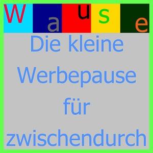 Banner mit dem Wause-Logo und dem Schriftzug: Die kleine Werbepause für zwischendurch.