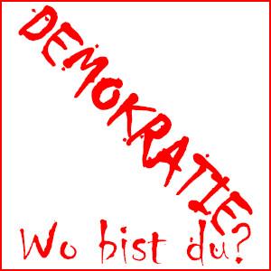 Dieses rotgehaltene FAIRschreiben-dÜsign von Thorsten Hülsberg zeigt im rotem Rahmen auf weißem Grund die Frage: DEMOKRATIE wo bist du?