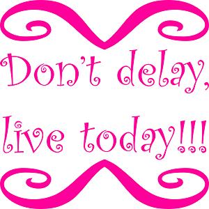 Dieses dÜsign von Thorsten Hülsberg aus der FUNbox zeigt verziert und komplett in Neonfarbe Don't delay, live today!!!