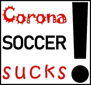 Dieses BALLacker-dÜsign, welches hier schwarz gerahmt ist, zeigt in schwarzrot über drei Zeilen hinter denen ein großes Ausrufezeichen prangt die Worte Corona SOCCER sucks.