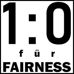 Dieses BALLacker-dÜsign von Thorsten Hülsberg auf weißem Grund und schwarz gerahmt zeigt über drei Zeilen: 1:0 für FAIRNESS.