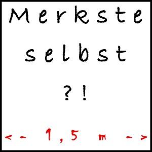 Dieses Fight COVID-19-dÜsign von Thorsten Hülsberg zeigt auf weiß in schwarzer Schrift Merkste selbst?! Und darunter in rot <- 1,5 m -> und dies alles schwarz gerahmt.