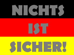 Dieses FAIRschreiben-dÜsign von Thorsten Hülsberg zeigt eine Deutschlandfahne mit der grauen, dreizeiligen Aufschrift: Nichts ist sicher!