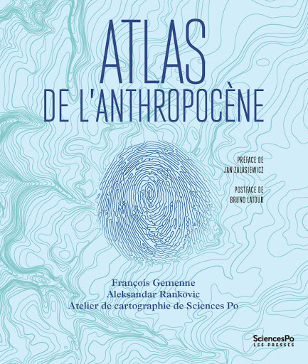 Atlas de l'Anthropocène ; Presses de Sciences Po. Culture Max de Nature
