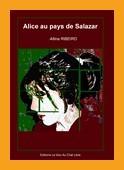 Alice au pays de Salazar d'Altina RIBEIRO