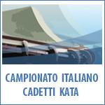 30  MAGGIO - CAMPIONATO ITALIANO CADETTI KATA